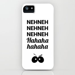 Neh Neh Neh Neh Neh Neh, Ha Ha Ha Ha Ha Ha - Eric Cartman Quote, Black iPhone Case