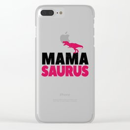 Mama Saurus Mom Mommy Dino Dinosaur T-Rex Gift Clear iPhone Case