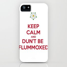 Keep Calm and Dun't Be Flummoxed iPhone Case