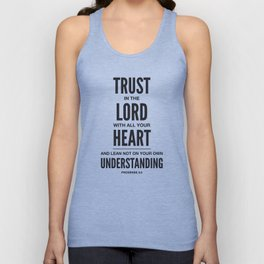Trust in the Lord. Proverbs 3:5 Unisex Tank Top