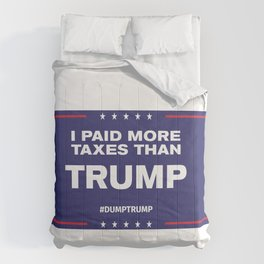 I Paid More Taxes Than Trump 2 Comforters