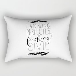 """""""I am being perfectly fucking civil"""" with feathers Rectangular Pillow"""