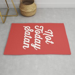 Not Today Satan Funny Quote Rug
