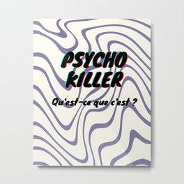 Psycho Killer Metal Print