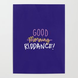 Good Morning Riddance Poster