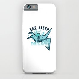 Eat Sleep Origami Repeat Japanese Paper Crafting Paper Folds Art Craft Gifts iPhone Case