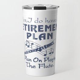 I Plan On Playing The Flute Travel Mug