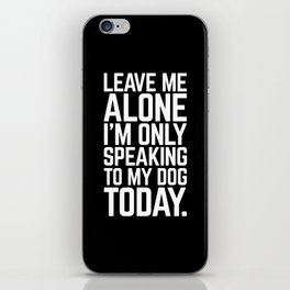 Speaking To My Dog Funny Quote iPhone Skin