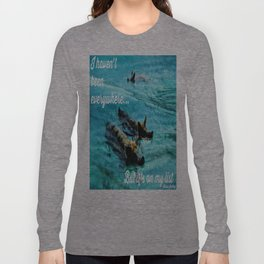 I Haven't Been Everywhere, But It's On My List...[Inspirational Travel Quotes] Long Sleeve T-shirt