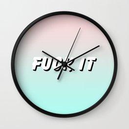 Fuck It / Gradient Typography Design Wall Clock