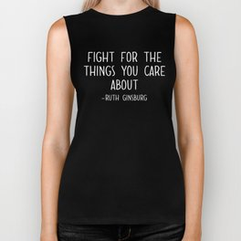 RBG Fight  Things you Care about  Notorious RBG Unbreakable  Biker Tank