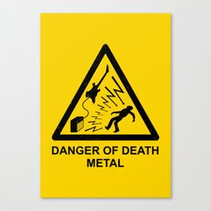 Danger Of Death Metal Canvas Print