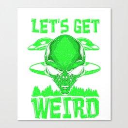 Let's Get Weird Alien Peace Outer Space T-Shirt Canvas Print