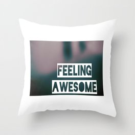 feeling awesome Throw Pillow
