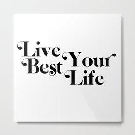 live your best life Metal Print