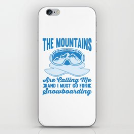 The Mountains Are Calling Me And I Must Go For Snowboarding wb iPhone Skin