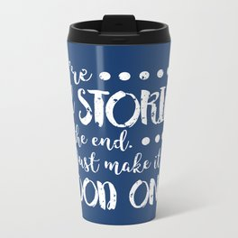 We're all stories in the end Metal Travel Mug