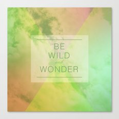 Be Wild Canvas Print