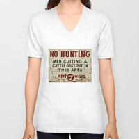 hunting V-neck T-shirts featuring No Hunting! by Bruce Stanfield