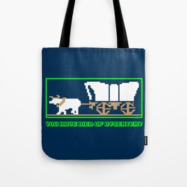 You Have Died of Dysentery - Funny Gaming Quote Gift Tote Bag