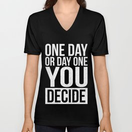 You Decide Motivational Workout T-shirt Unisex V-Neck