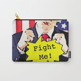 Fight Me! Carry-All Pouch