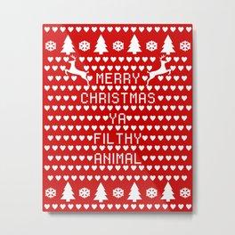 Merry Christmas Ya Filthy Animal Metal Print