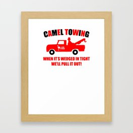 Camel Towing Funny T Shirt Adult Humor Rude Gift Tee Shirt Tow Truck Unisex Tee1collor Framed Art Print