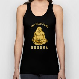 I Can't Believe It's Not Buddha Unisex Tank Top