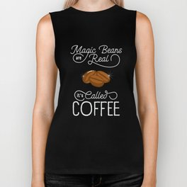Magic Beans Are Real It's Called Coffee - Funny Coffeeology Quote Gift Biker Tank