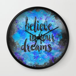 Believe in your Dreams inspirational watercolor typography Wall Clock