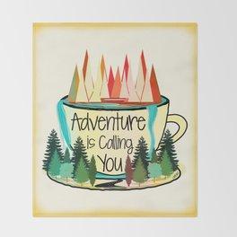 Adventure is Calling You Throw Blanket