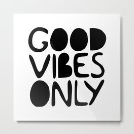 GOOD VIBES ONLY Handlettered quote typography Metal Print