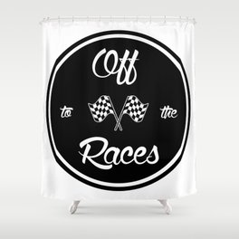 Off to the Races Shower Curtain