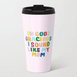Good Gracious Metal Travel Mug