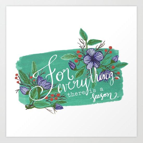 For Everything a Season Art Print