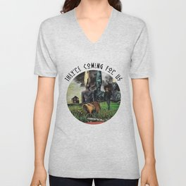 They're Coming For Us Unisex V-Neck