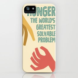 Hunger - the world greatest solvable problem iPhone Case