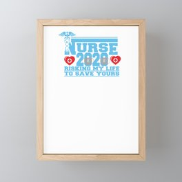 Covid19 Quarantine Nurse 2020 Risking My Life to Save Yours Framed Mini Art Print
