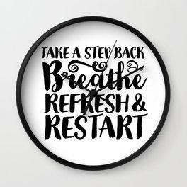 Breathe, Refresh & Restart Wall Clock