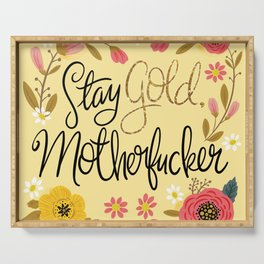 Pretty Sweary- Stay Gold MotherF'er Serving Tray