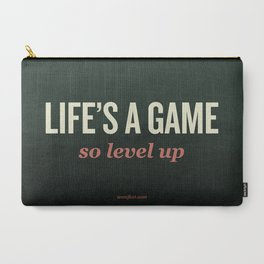 Life's a Game, so level up. Carry-All Pouch