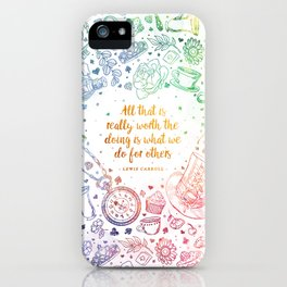 What we do for others - rainbow iPhone Case