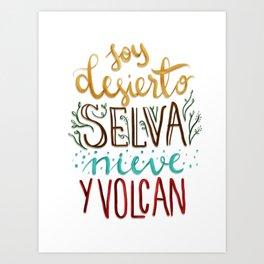 A venezuelan song phrase Soy desierto,selva,nieve y volcan Art Print