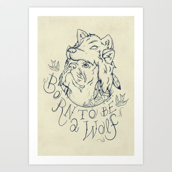Born to be a Wolf Art Print