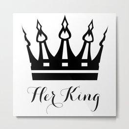 Her King Metal Print