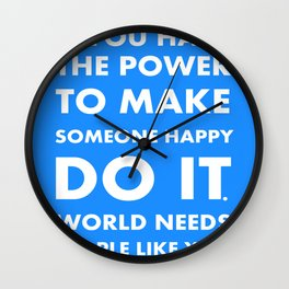 THE POWER OF HAPPINESS Wall Clock