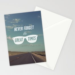 Never forget the great times Stationery Cards
