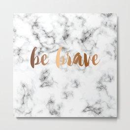 Be Brave Marble 045 Metal Print