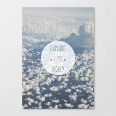 Explore your world Canvas Print
